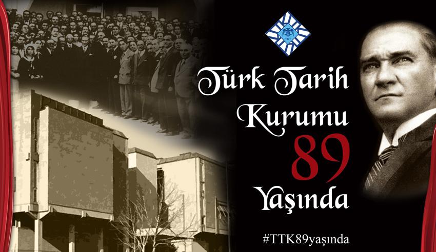 Türk Tarih Kurumunun 89. Yılı Kutlu Olsun