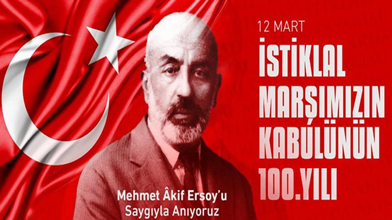 İstiklal Marşımızın Kabulünün 100. Yıldönümü Kutlu Olsun
