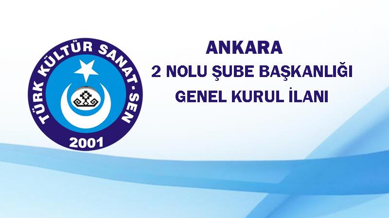 Ankara 2 No'lu Şube Başkanlığı Genel Kurul Gündemi